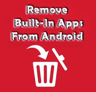 Uninstall-Built-in-apps-from Android